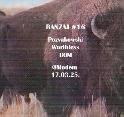 BanZaj #16 – Pozvakowski / BOM / Worthless